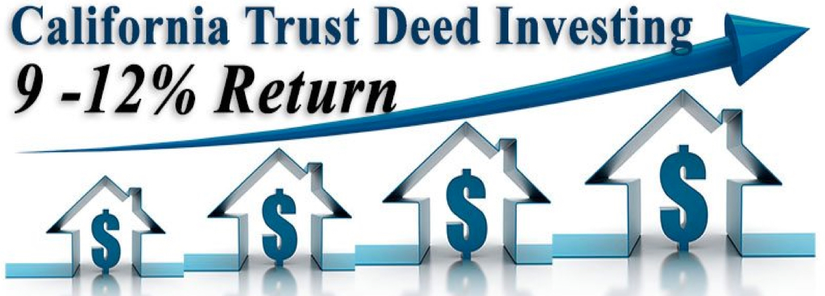 California Trust Deed Investments For Investors With Hard Money Lending